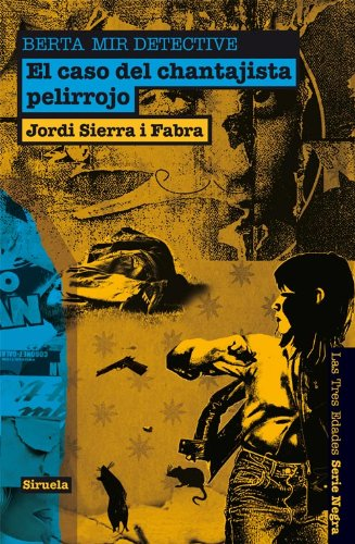 Berta Mir detective. El caso del chantajista pelirrojo (Las Tres Edades / Serie Negra) por Jordi Sierra i Fabra