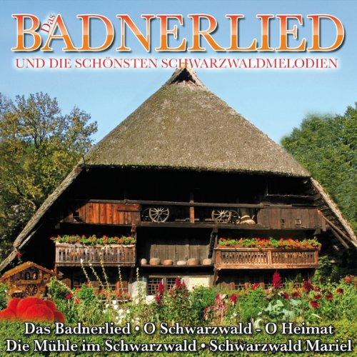 Das Badnerlied und die schönsten Schwarzwaldmelodien