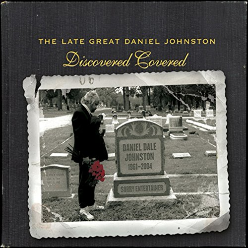 The Late Great Daniel Johnston...