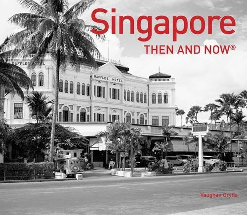 Singapore Then and Now por Vaughan Grylls