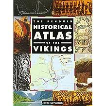 The Penguin Historical Atlas of the Vikings (Hist Atlas)