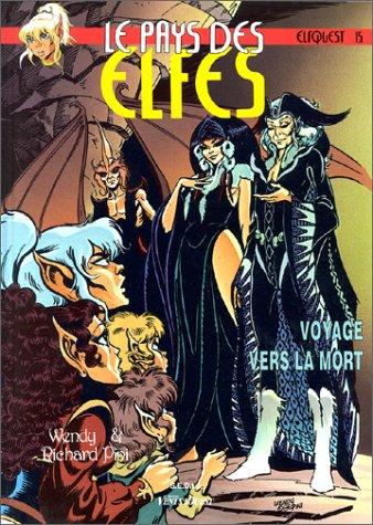 Le Pays des elfes - Elfquest, tome 15 : Voyage vers la mort