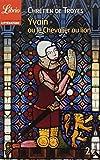 Yvain ou le Chevalier au Lion by Chretien de Troyes (2014-02-12) - Editions 84 - 12/02/2014