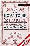 How to be Österreich. Der Werteguide für Integrationswillige (Humor bei Milena) - Hydra