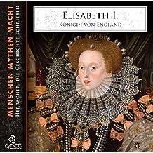 Elisabeth I. von England (Menschen Mythen Macht)