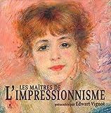 MAITRES DE L IMPRESSIONNISME