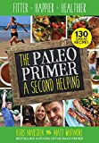 Best Paleo Diet Books - The Paleo Primer: A Second Helping: Fitter, Happier Review