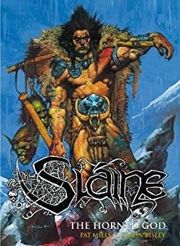 Slaine: The Horned God: Kiss His Axe! by [Mills, Pat]