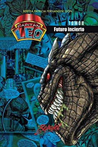 Capitán Leo- Futuro incierto (Novela Capitán Leo nº 2) por Bertha Fernandini