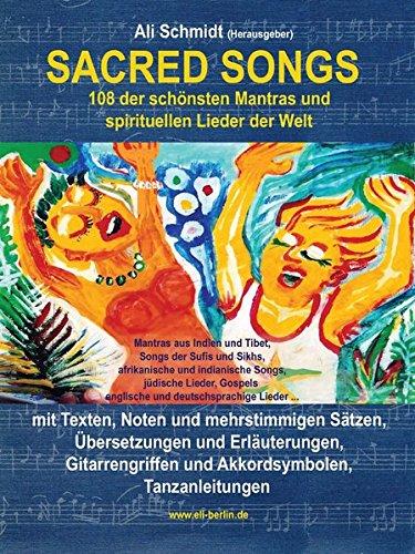 Sacred Songs: 108 der schönsten Mantras und spirituellen Lieder der Welt