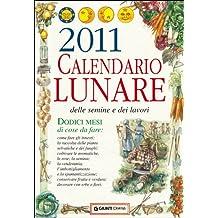 Calendario lunare delle semine e dei lavori 2011