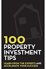 100 Property Investment Tips: Learn from the experts and accelerate your success Paperback
