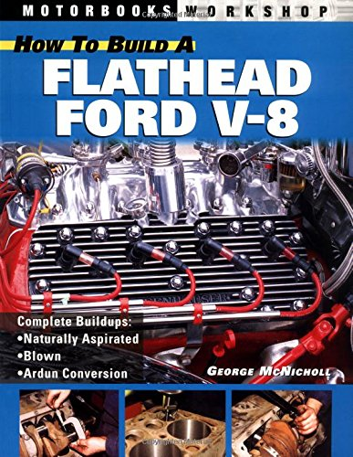 How to Build a Flathead Ford V-8 (Motorbooks Workshop) por George A. McNicholl