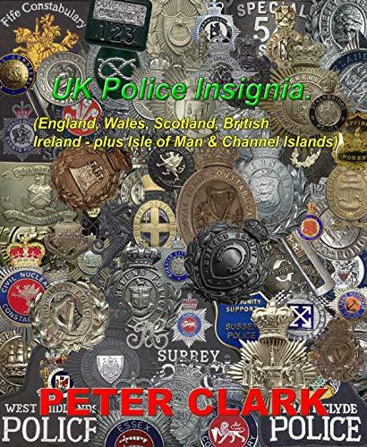 UK Police Insignia (England, Wales, Scotland and British Ireland) (English Edition)