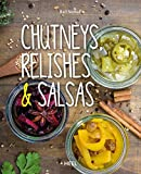 Chutneys, Relishes & Salsas chutneys, relishes & salsas-61HKrhANPKL-Chutneys, Relishes & Salsas von Ralf Nowak