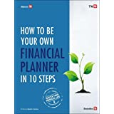 How To Be Your Own Finance Planner in 10 Steps (Master Your Financial Life Book 2)