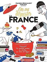 On va déguster : La France par François-Régis Gaudry