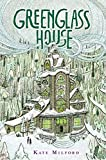Greenglass House by Kate Milford (2014-08-26)