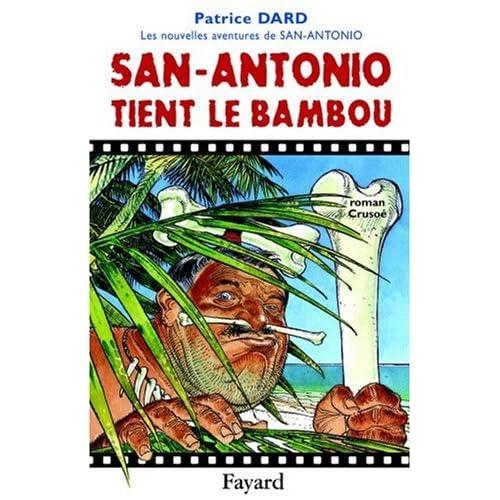 Les nouvelles aventures de San-Antonio : San-Antonio tient le bambou : Roman Crusoé
