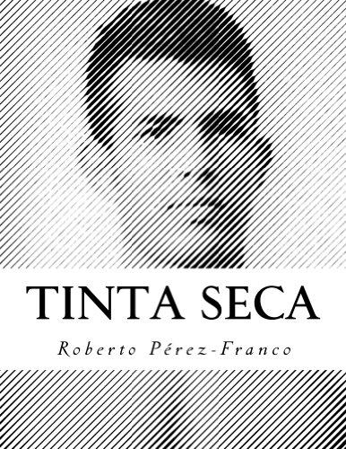 Tinta Seca: Obra Completa 1992-2012 por Roberto Perez-Franco