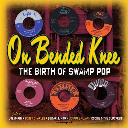 On Bended Knee - The Birth Of Swamp Pop by Various Artists