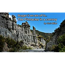 We are off to the Pinnacles in a Convoy (Bugger it we are off Book 2) (English Edition)