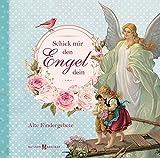 Schick mir den Engel dein: Alte Kindergebete