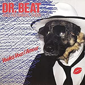 Dr. Beat & His Animal Show - Voulez-Vous L'Amour - Snowbird Records - 608 443