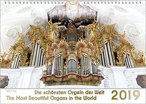Orgeln - Orgelkalender / Musik-Kalender 2019, DIN-A4: Die schönsten Orgeln der Welt - The Most Beautiful Organs in the World