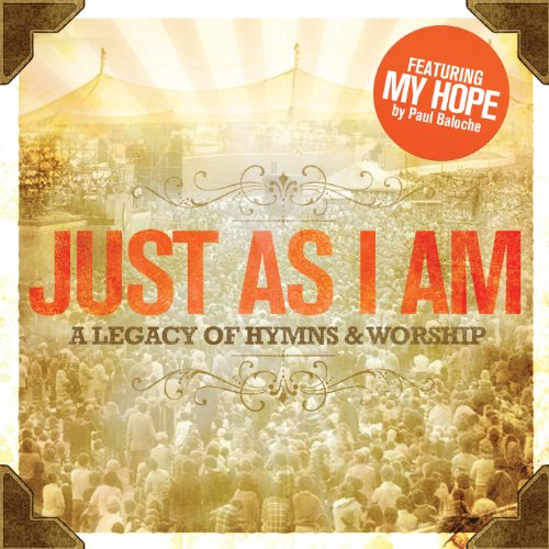 Just As I Am (A Legacy Of Hymn...