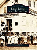 Deep River and Ivoryton (Images of America)