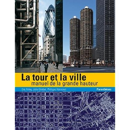 La tour et la ville - manuel de la grande hauteur