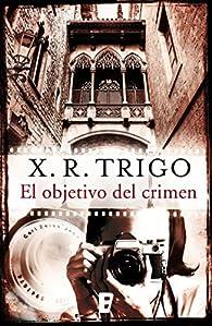 El objetivo del crimen par X.R. Trigo