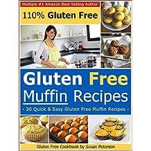 Gluten Free Muffin Recipes - 30 Delicious Gluten Free Muffin Recipes (Quick and Easy Gluten Free Recipes - Gluten Free Cookbook Book 7) (English Edition)