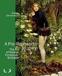 A Pre-Raphaelite Journey: The Art of Eleanor Fortescue-Brickdale (Liverpool University Press - National Museums Liverpool) by Pamela Gerrish Nunn (2013-03-15)