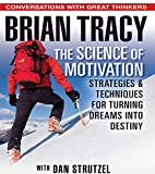 The Science of Motivation: Open the Door and Close the Sale