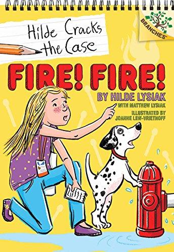 Fire! Fire!: A Branches Book (Hilde Cracks the Case #3) por Hilde Lysiak