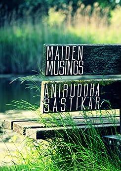 Maiden Musings by [Sastikar, Aniruddha]