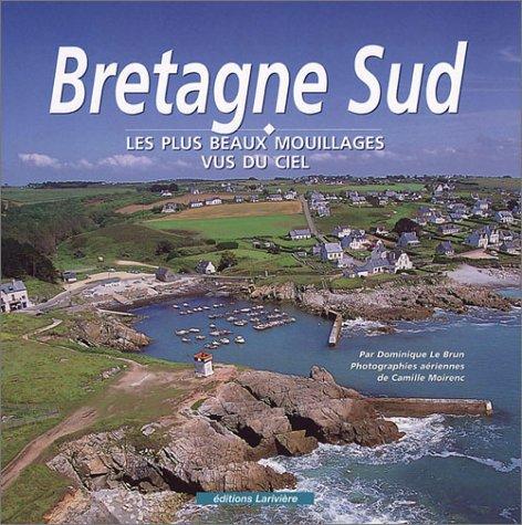 Bretagne Sud : Les Plus Beaux Mouillages vus du ciel par Dominique Le Brun