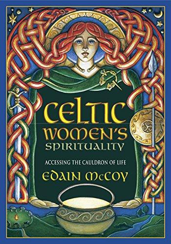 Celtic Women's Spirituality: Accessing the Cauldron of Life (English Edition)