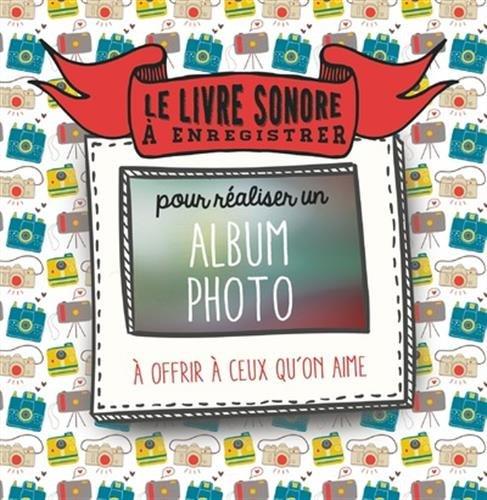 Le livre sonore à enregistrer pour réaliser un album photo