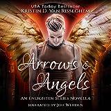 Arrows & Angels: Enlighten Series, Book 0