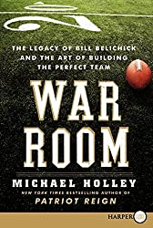 War Room LP: The Legacy of Bill Belichick and the Art of Building the Perfect Team by Michael Holley (2011-11-08)