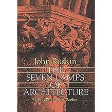 The Seven Lamps of Architecture (Dover Architecture)