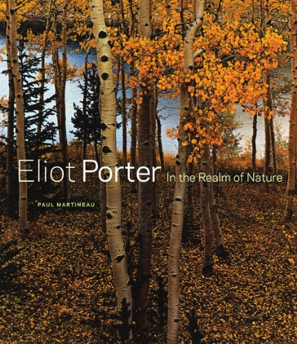 Eliot Porter: In the Realm of Nature por Paul Martineau