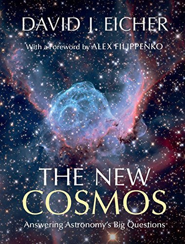 The New Cosmos: Answering Astronomy's Big Questions by David J. Eicher (2016-01-31)