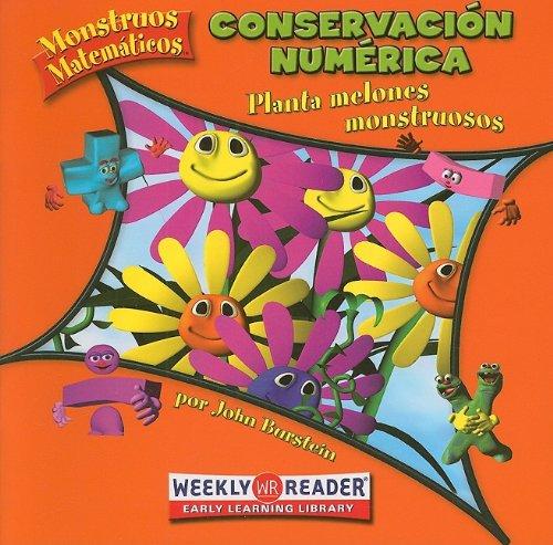 Descargar Libro Conservacion numerica/ Number Conservation: Planta melones monstruosos/ Planting Monster Melons (Monstruos Matematicos / Math Monsters) de John Burstein