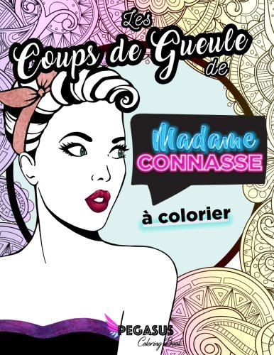 Les Coups de Gueule de Madame Connasse  colorier