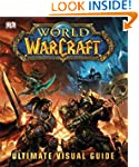 World of Warcraft The Ultimate Visual...