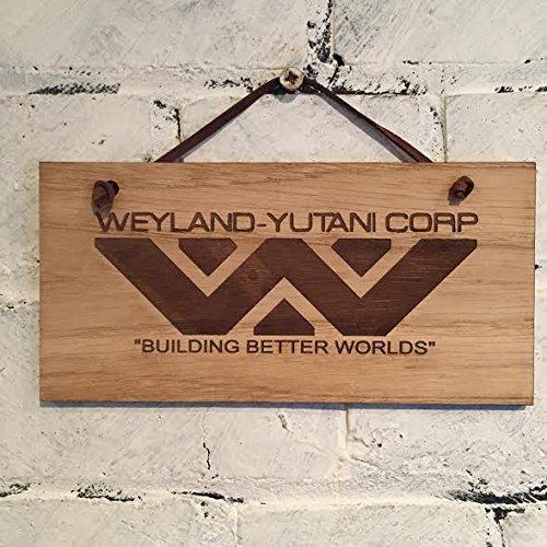 "Alien Film Aliens Prometheus Auferstehung usw....-weyland-yutani Corp–""Building Better Worlds"" Shabby Chic Holzschild"